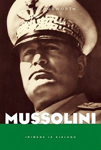 R. J. B. Bosworth -Mussolini