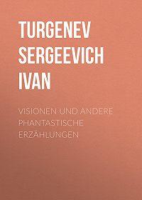 Turgenev Ivan -Visionen und andere phantastische Erzählungen