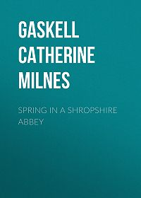 Catherine Gaskell -Spring in a Shropshire Abbey