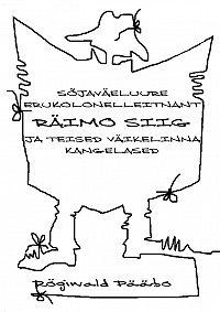 Rögiwald Pääbo -Sõjaväeluure erukolonelleitnant RÄIMO SIIG ja teised Väikelinna kangelased