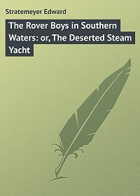 Edward Stratemeyer -The Rover Boys in Southern Waters: or, The Deserted Steam Yacht