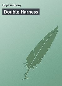 Anthony Hope -Double Harness