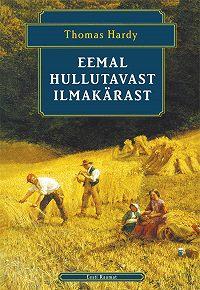 Thomas Hardy -Eemal hullutavast ilmakärast
