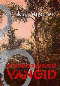 Kati Murutar -Džungliseaduste vangid