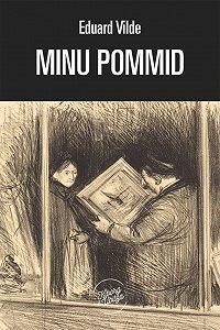Eduard Vilde -Minu pommid