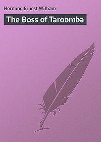 Ernest Hornung -The Boss of Taroomba