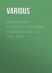 Various -Blackwood's Edinburgh Magazine, Volume 68, No. 417, July, 1850