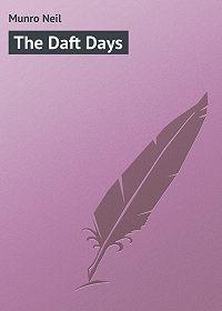 Neil Munro -The Daft Days