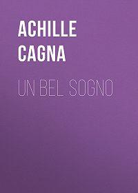 Achille Cagna -Un bel sogno