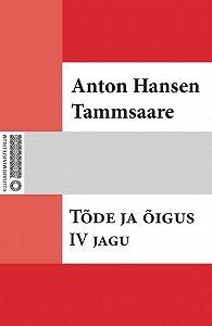 Anton Tammsaare -Tõde ja õigus. IV jagu