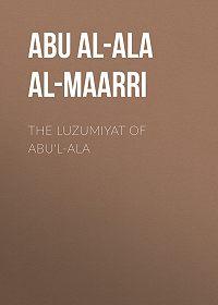 Abu al-Ala al-Maarri -The Luzumiyat of Abu'l-Ala