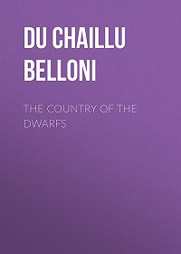 Paul Du Chaillu -The Country of the Dwarfs