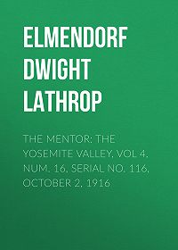 Dwight Elmendorf -The Mentor: The Yosemite Valley, Vol 4, Num. 16, Serial No. 116, October 2, 1916