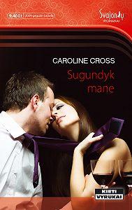 Caroline Cross -Sugundyk mane