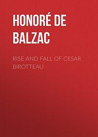 Honoré de -Rise and Fall of Cesar Birotteau