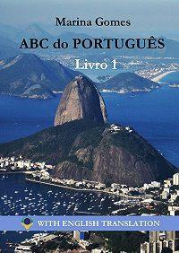 Marina Gomes -ABC do Português. Livro1. With English Translation