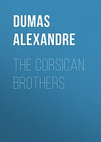Alexandre Dumas -The Corsican Brothers