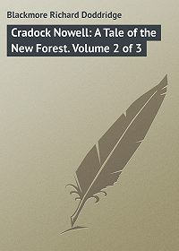 Richard Blackmore -Cradock Nowell: A Tale of the New Forest. Volume 2 of 3