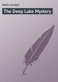 Carolyn Wells -The Deep Lake Mystery