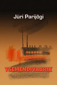 Jüri Parijõgi -Tsemendivabrik