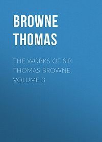 Thomas Browne -The Works of Sir Thomas Browne, Volume 3