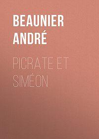 André Beaunier -Picrate et Siméon