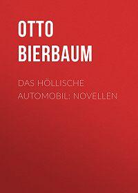 Otto Bierbaum -Das höllische Automobil: Novellen