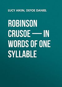 Daniel Defoe -Robinson Crusoe – in Words of One Syllable