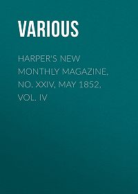 Various -Harper's New Monthly Magazine, No. XXIV, May 1852, Vol. IV