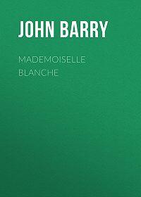John Barry -Mademoiselle Blanche