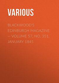 Various -Blackwood's Edinburgh Magazine – Volume 57, No. 351, January 1845