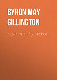 May Byron -A Day with Lord Byron