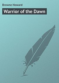 Howard Browne -Warrior of the Dawn