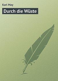 Karl May - Durch die Wüste