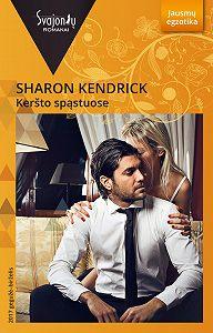 Sharon Kendrick -Keršto spąstuose