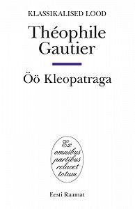 Theophile Gautier -Öö Kleopatraga
