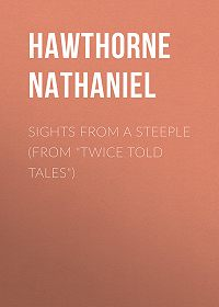 "Nathaniel Hawthorne -Sights from a Steeple (From ""Twice Told Tales"")"