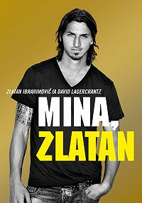 David Lagercrantz -Mina, Zlatan