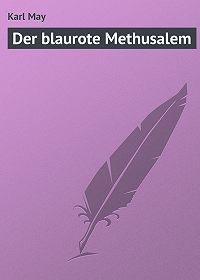 Karl May - Der blaurote Methusalem