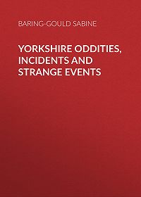 Baring-Gould Sabine -Yorkshire Oddities, Incidents and Strange Events