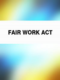 Australia - Fair Work Act