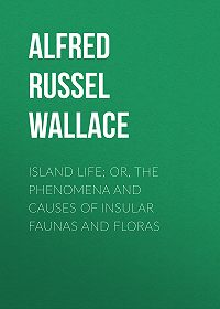 Alfred Wallace -Island Life; Or, The Phenomena and Causes of Insular Faunas and Floras