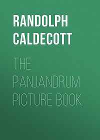 Randolph Caldecott -The Panjandrum Picture Book