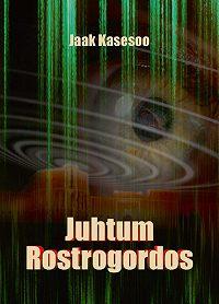 Jaak Kasesoo -Juhtum Rostrogordos