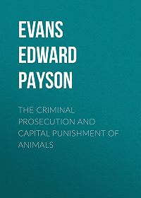 Edward Evans -The Criminal Prosecution and Capital Punishment of Animals