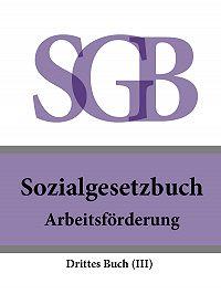 Deutschland -Sozialgesetzbuch (SGB) Drittes Buch (III) – Arbeitsförderung