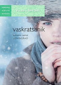 Paullina Simons -Vaskratsanik. Esimene raamat. Leningrad