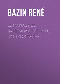 René Bazin -Le Mariage de Mademoiselle Gimel, Dactylographe