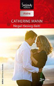 Catherine Mann -Negali tiesiog išeiti