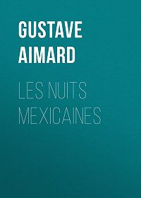 Gustave Aimard -Les nuits mexicaines